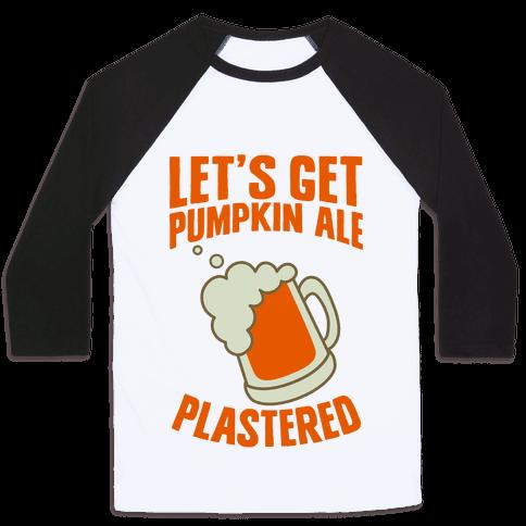 Let's Get Pumpkin Ale Plastered