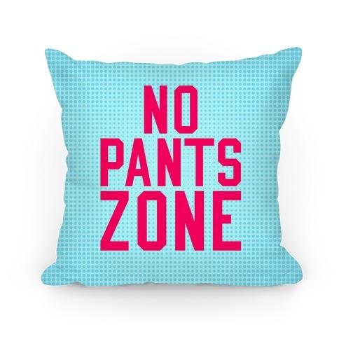 No Pants Zone Pillow