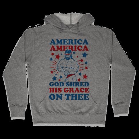 God Shred His Grace On Thee Hooded Sweatshirt