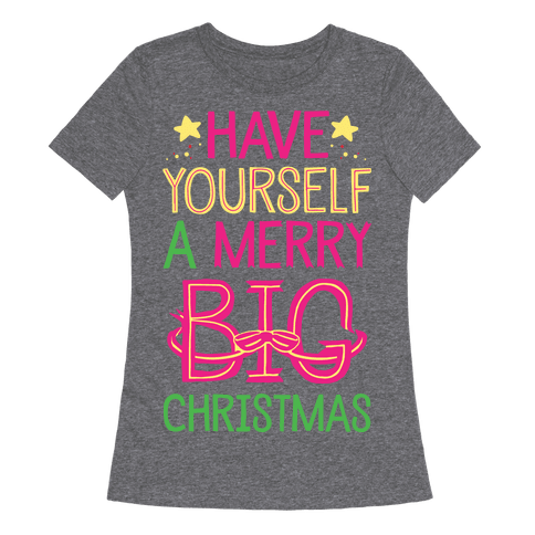 Have Yourself A Merry Big Christmas