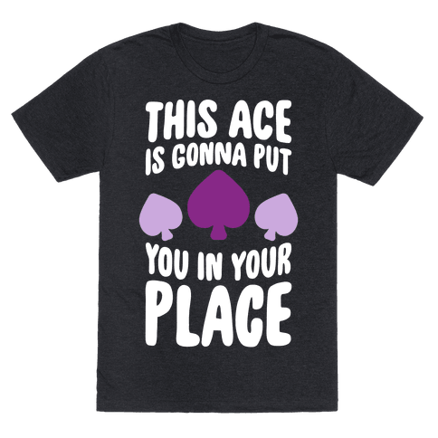 This Ace Is Gonna Put You In Your Place