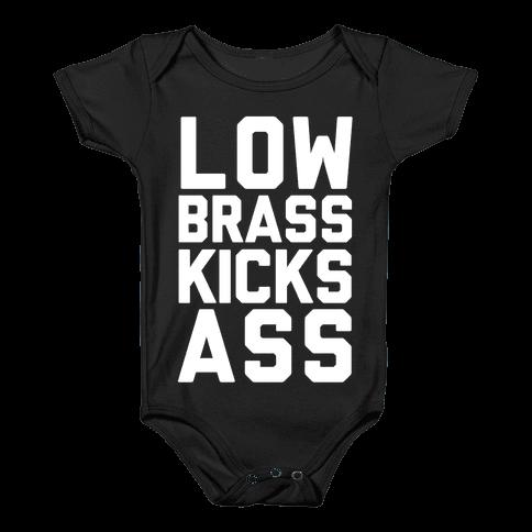Low Brass Kicks Ass Baby Onesy