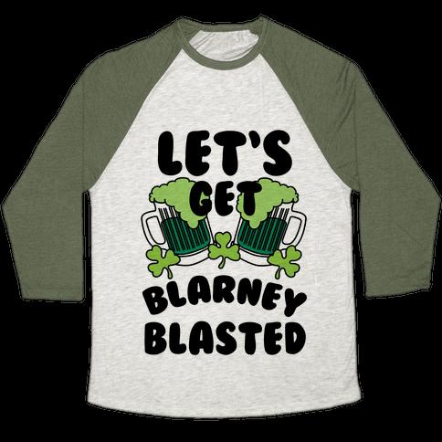 Let's Get Blarney Blasted Baseball Tee