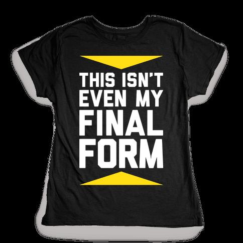 Final Form Womens T-Shirt