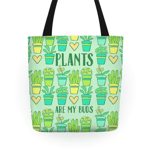 Plants Are My Buds Tote
