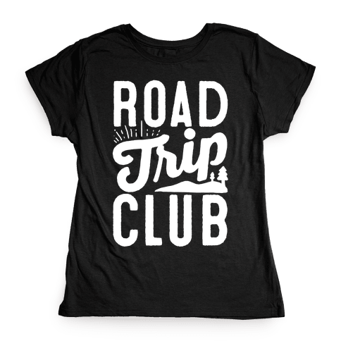 Road Trip Club Womens T-Shirt
