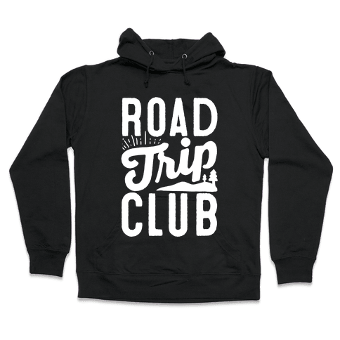Road Trip Club Hooded Sweatshirt