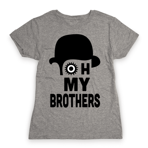 Oh My Brothers Womens T-Shirt