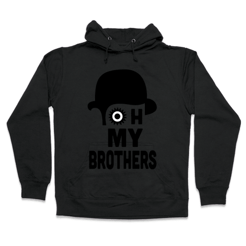 Oh My Brothers Hooded Sweatshirt