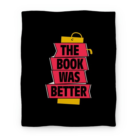 The Book Was Better Blanket
