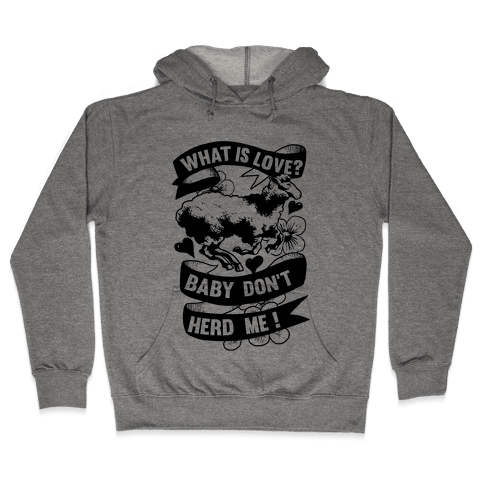 Baby Don't Herd Me Hooded Sweatshirt