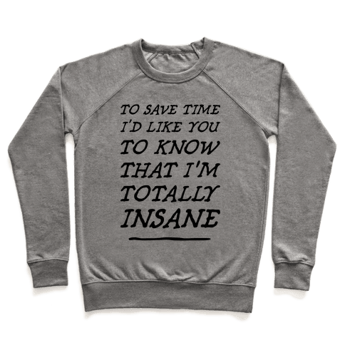 Totally Insane Pullover