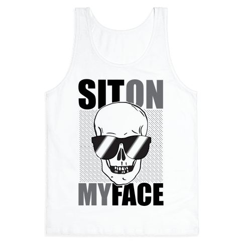 Sit On My Face Tank Top