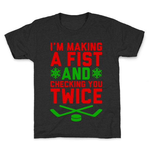 Making A Fist And Checking You Twice Kids T-Shirt