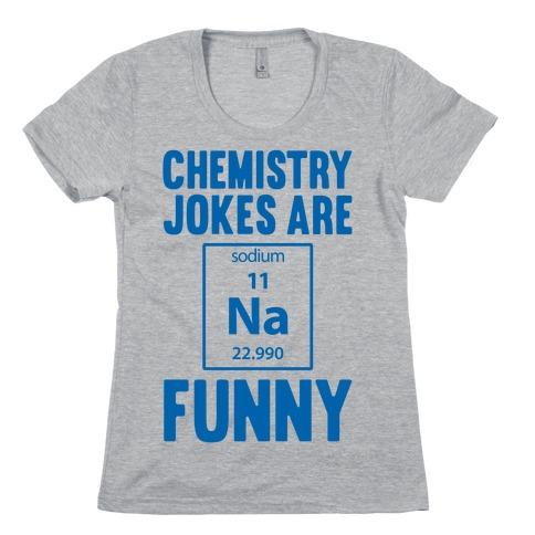 Chemistry Jokes Are Sodium Funny Womens T-Shirt
