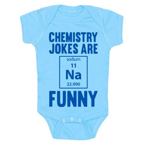 Chemistry Jokes Are Sodium Funny Baby Onesy