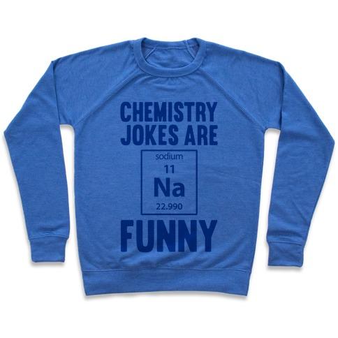 Chemistry Jokes Are Sodium Funny Pullover