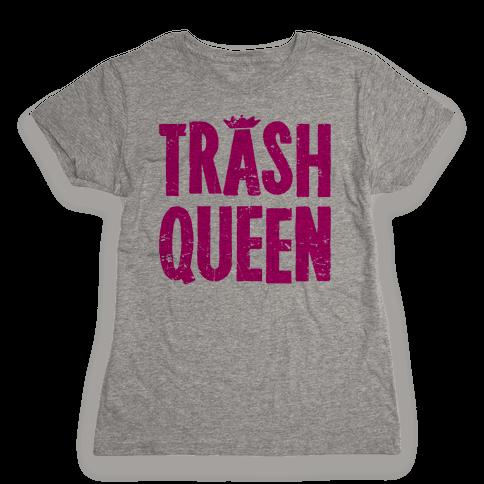 Trash Queen Womens T-Shirt