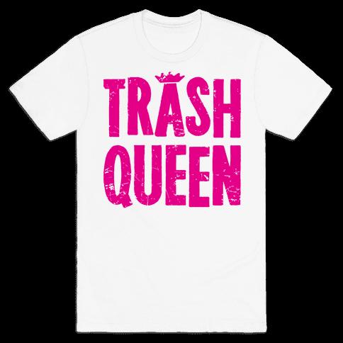 Trash Queen Mens T-Shirt