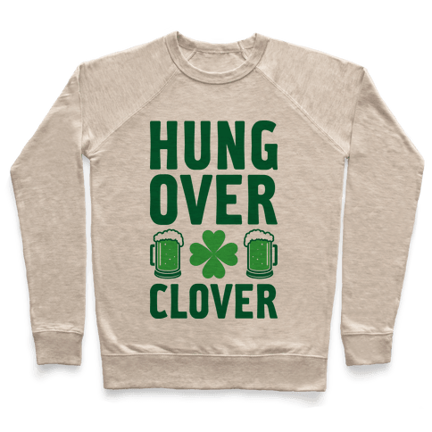 Hungover Clover Pullover