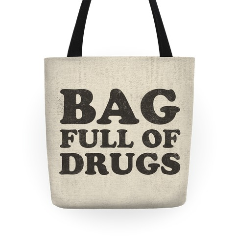 Bag Full of Drugs Tote