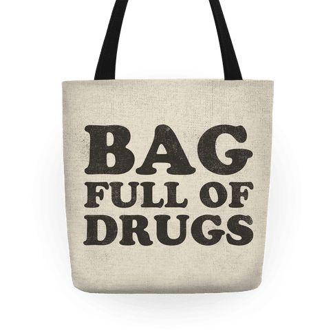 Bag Full of Drugs Tote