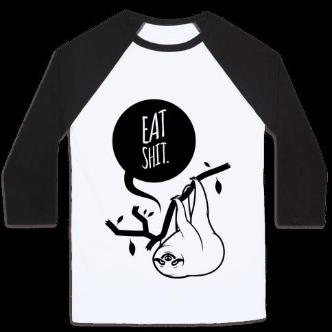 Eat Shit Sloth Baseball Tee