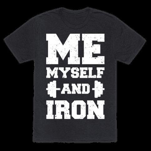 Me Myself And Iron