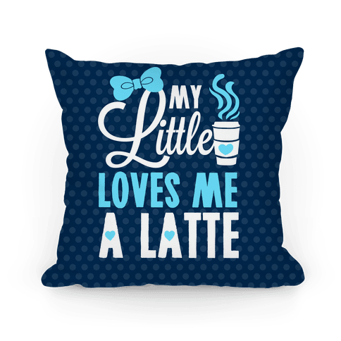 My Little Loves Me A Latte