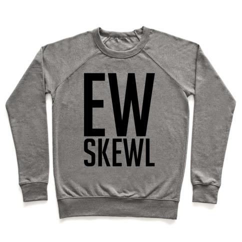 Ew Skewl Pullover