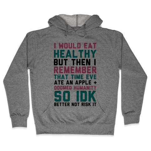 Eat Healthy Hooded Sweatshirt