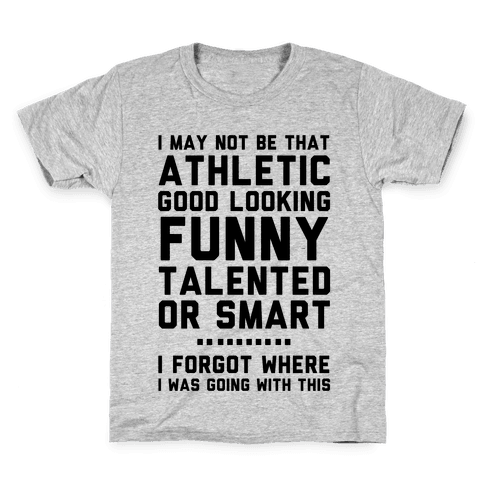 I May Not Be Athletic Kids T-Shirt
