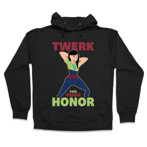 Twerk For Your Honor Hooded Sweatshirt