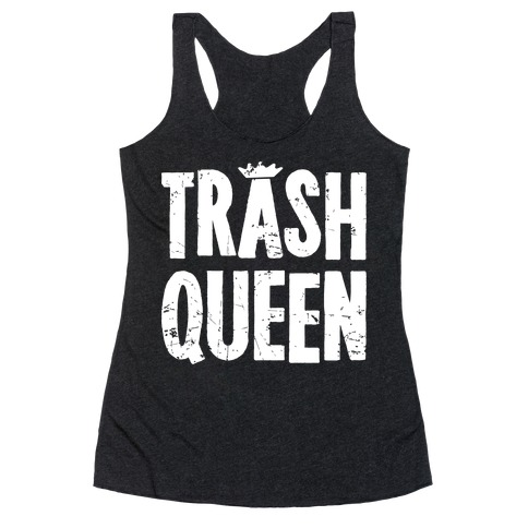Trash Queen Racerback Tank Top
