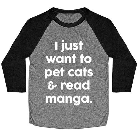 I Just Want To Pet Cats And Read Manga Baseball Tee