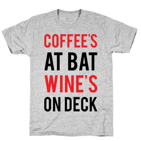 Coffee's At Bat Wine's On Deck Mens T-Shirt