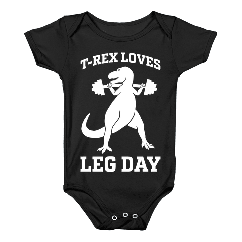T-Rex Loves Leg Day Baby Onesy