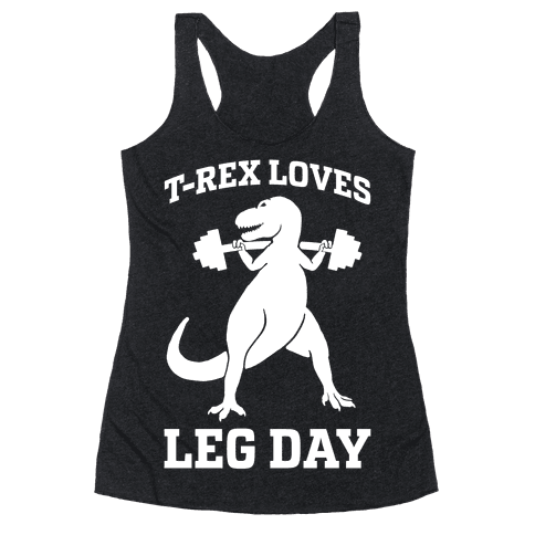 T-Rex Loves Leg Day Racerback Tank Top