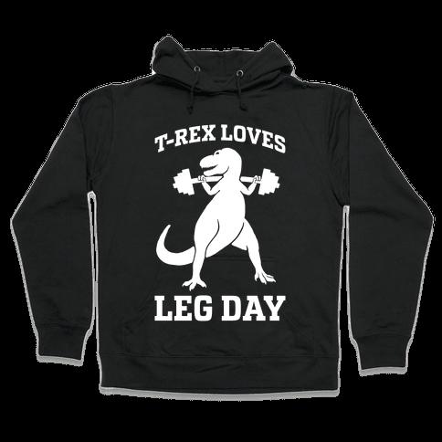 T-Rex Loves Leg Day Hooded Sweatshirt