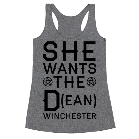 She Wants The D(ean) Winchester Racerback Tank Top