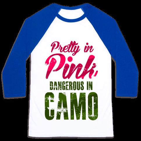 Pretty In Pink Dangerous In Camo Baseball Tee