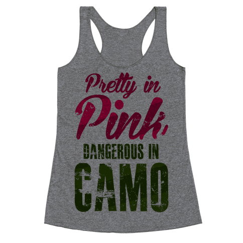 Pretty In Pink Dangerous In Camo Racerback Tank Top