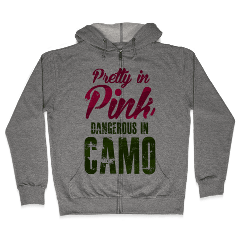Pretty In Pink Dangerous In Camo Zip Hoodie