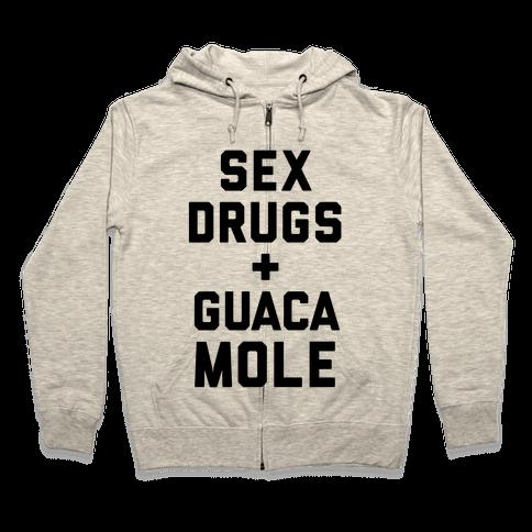 Sex Drugs and Guacamole Zip Hoodie