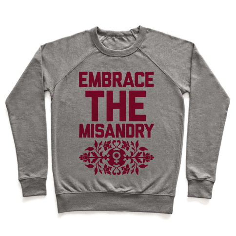 Embrace The Misandry Pullover
