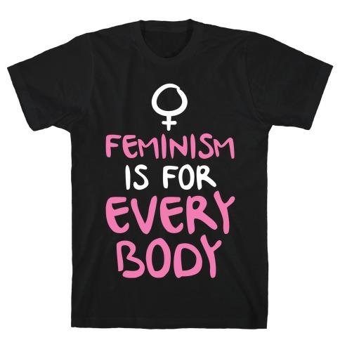Feminism Is For Everybody Mens/Unisex T-Shirt