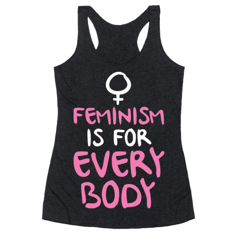 Feminism Is For Everybody Racerback Tank Top