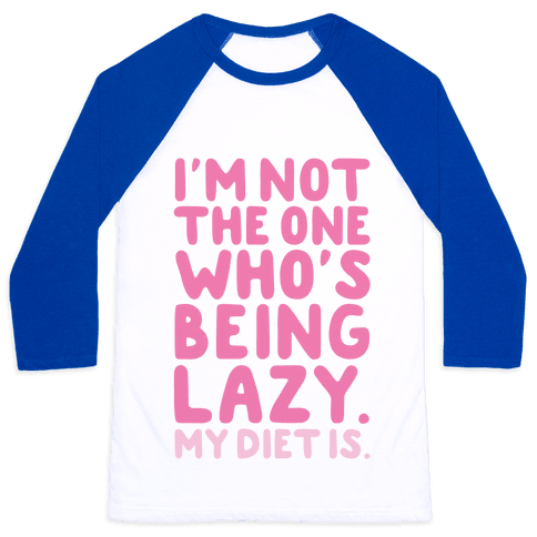 Lazy Diet Baseball Tee