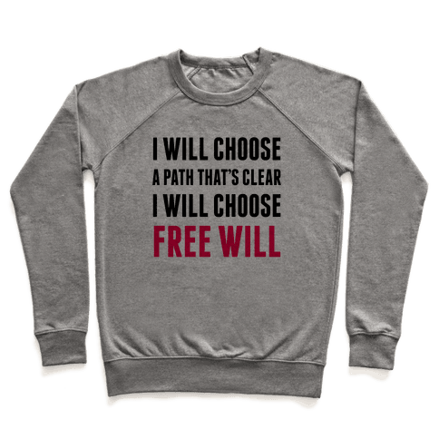 I Will Choose Free Will Pullover