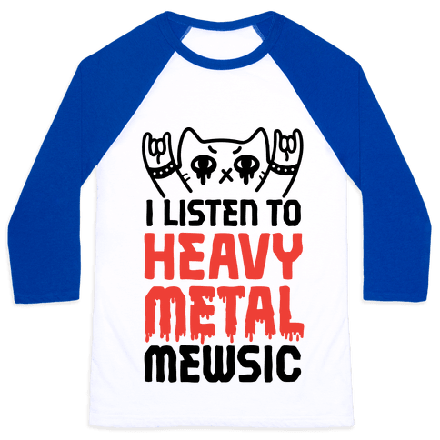 I Listen To Heavy Metal Mew-sic Baseball Tee